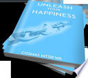 Unleash your happiness