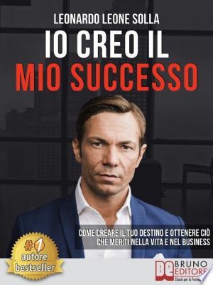 Download Io Creo Il Mio Successo Free PDF Books - Free PDF
