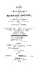 The Life and Adventures of Robinson Crusoe; Including an Account of His Shipwreck, and Residence for Twenty-nine Years on an Unknown Island