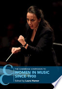The Cambridge Companion to Women in Music since 1900