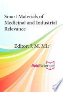 Smart Materials of Medicinal and Industrial Relevance