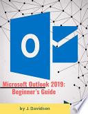 Microsoft Outlook 2019  Beginner   s Guide Book