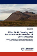 Fiber Optic Sensing and Performance Evaluation of Geo-Structures