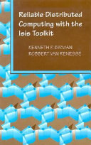 Reliable Distributed Computing with the Isis Toolkit