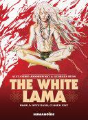 The White Lama #5 : Open Hand, Closed Fist