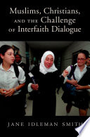 Muslims  Christians  and the Challenge of Interfaith Dialogue
