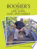 A Boomer'S Views on Life, Love, God, and Family Pdf/ePub eBook