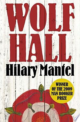 Book cover of 'Wolf Hall: Winner of the Man Booker Prize (The Wolf Hall Trilogy, Book 1)' by Hilary Mantel