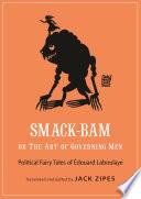 Smack Bam  or The Art of Governing Men