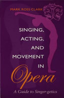 Singing  Acting  and Movement in Opera