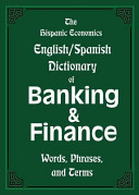 The Hispanic Economics English Spanish Dictionary of Banking   Finance  Words  Phrases  and Terms