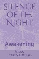 Silence of the Night  Awakening