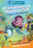 Problem at the Playground  Undersea Mystery Club Book 1