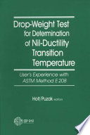 Drop Weight Test For Determination Of Nil Ductility Transition Temperature User S Experience With Astm Method E 208