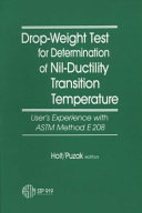 Pdf Drop-weight Test for Determination of Nil-ductility Transition Temperature, User's Experience with ASTM Method E 208