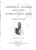 The uncommercial traveler. Hard times. The mystery of Edwin Drood.Twist.v Bidlo, et al