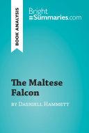 The Maltese Falcon by Dashiell Hammett (Book Analysis)