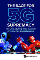 Race For 5g Supremacy, The: Why China Is Surging, Where Millennials Struggle, & How America Can Prevail [Pdf/ePub] eBook