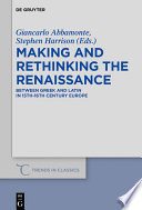 Read Online Making and Rethinking the Renaissance For Free