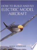 How To Build And Fly Electric Model Aircraft Book PDF
