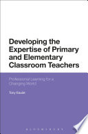 Developing The Expertise Of Primary And Elementary Classroom Teachers