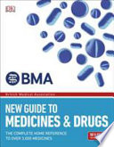 BMA New Guide to Medicine & Drugs