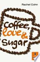 Coffee, love & sugar
