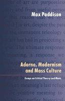 Adorno  Modernism and Mass Culture