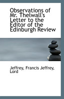Observations of Mr. Thelwall's Letter to the Editor of the Edinburgh Review