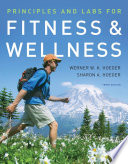 """Principles and Labs for Fitness and Wellness"" by Wener Hoeger, Sharon Hoeger"