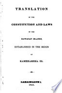 Translation of the Constitution and Laws of the Hawaiian Islands, Established in the Reign of Kamelhameha III.