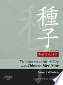 """Treatment of Infertility with Chinese Medicine E-Book"" by Jane Lyttleton"