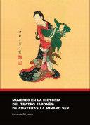 Mujeres en la historia del teatro japones: de Amaterasu a Minako Seki