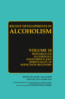 Research on Alcoholics Anonymous and Spirituality in Addiction Recovery Book