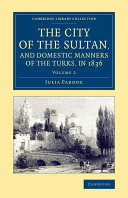 The City of the Sultan, and Domestic Manners of the Turks, in 1836