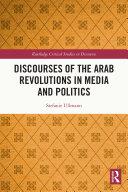 Discourses of the Arab Revolutions in Media and Politics [Pdf/ePub] eBook