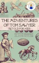 Pdf The Adventures of Tom Sawyer Retold For Kids (Beginner Reader Classics)