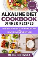 Alkaline Diet Cookbook: Dinner Recipes