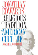 Jonathan Edwards Religious Tradition And American Culture