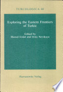 Exploring The Eastern Frontiers Of Turkic