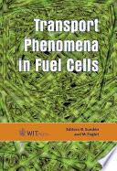 Transport Phenomena in Fuel Cells