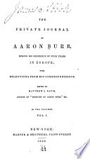 The Private Journal of Aaron Burr  During His Residence of Four Years in Europe Book
