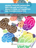 Neural circuits underlying emotion and motivation  Insights from optogenetics and pharmacogenetics Book