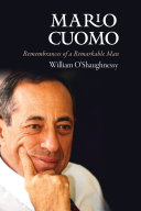 Mario Cuomo: Remembrances of a Remarkable Man