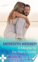 A Miracle For The Baby Doctor  Mills   Boon Medical   The Halliday Family  Book 3