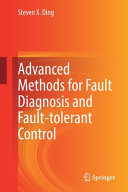 Advanced methods for fault diagnosis and fault tolerant control
