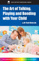 The Art of Talking  Playing and Bonding with Your Children