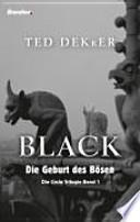 Black: die Geburt des Bösen