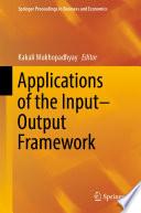 Applications of the Input Output Framework Book