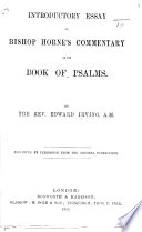 Introductory Essay to Bishop Horne's Commentary on the Book of Psalms ... Reprinted ... from the original publication